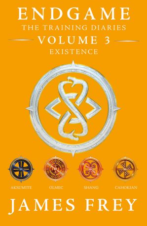 Existence (Endgame: The Training Diaries, Book 3) eBook  by James Frey