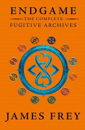 The Complete Fugitive Archives (Project Berlin, The Moscow Meeting, The Buried Cities) (Endgame: The Fugitive Archives) Paperback  by James Frey