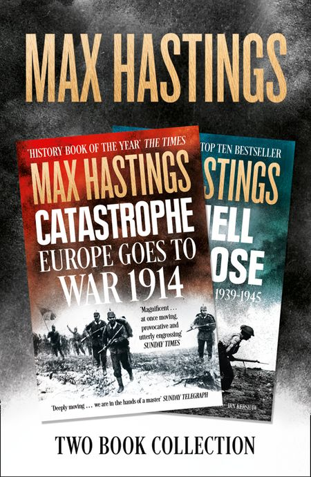Max Hastings Two-Book Collection: All Hell Let Loose and Catastrophe - Max Hastings