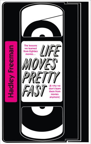 Life Moves Pretty Fast Paperback  by Hadley Freeman