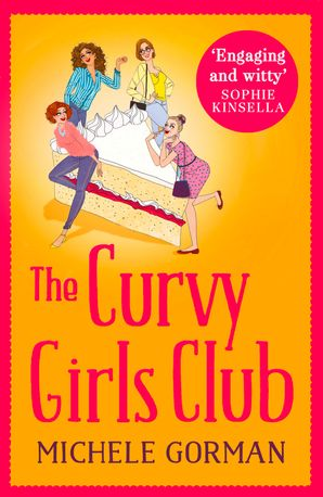 The Curvy Girls Club (The Curvy Girls Club series, Book 1) eBook  by Michele Gorman