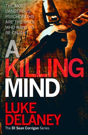 A Killing Mind (DI Sean Corrigan, Book 5) Hardcover  by Luke Delaney