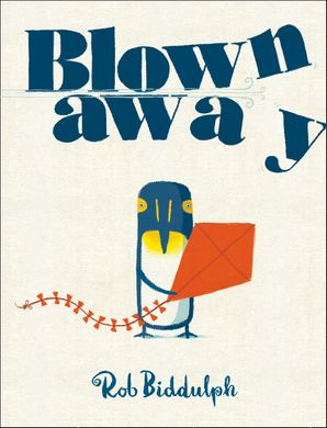 Blown Away Hardcover  by Rob Biddulph