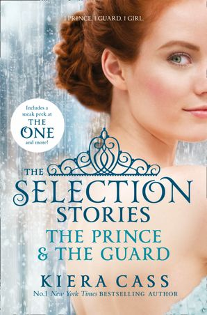 The Selection Stories: The Prince and The Guard (The Selection Novellas) Paperback  by Kiera Cass
