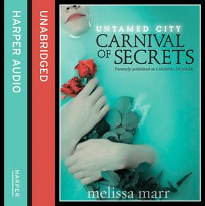 Untamed City: Carnival of Secrets Download Audio Unabridged edition by Melissa Marr