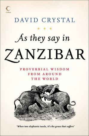 As They Say In Zanzibar   by Prof. David Crystal
