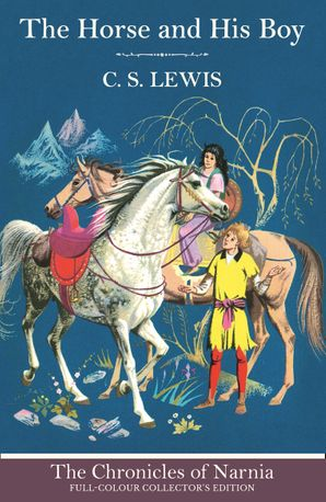 The Horse and His Boy (The Chronicles of Narnia, Book 3) Hardcover  by Clive Staples Lewis