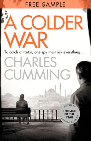 A Colder War: Free Sampler (Thomas Kell Spy Thriller, Book 2) eBook  by Charles Cumming