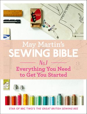May Martin's Sewing Bible e-short 1: Everything You Need to Get You Started eBook  by May Martin