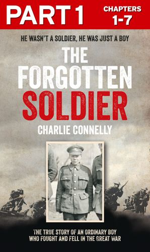 The Forgotten Soldier (Part 1 of 3) eBook  by Charlie Connelly
