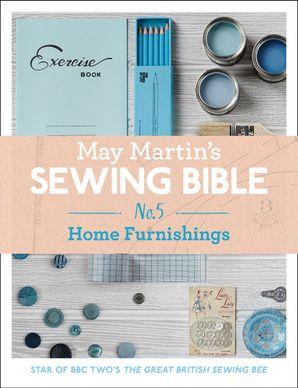May Martin's Sewing Bible e-short 5: Homeware eBook  by May Martin