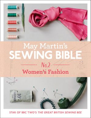 May Martin's Sewing Bible e-short 2: Women's Fashion eBook  by May Martin