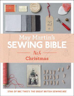 May Martin's Sewing Bible e-short 4: Christmas eBook  by May Martin