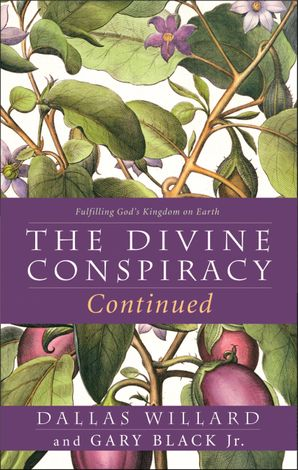 The Divine Conspiracy Continued Paperback  by Dallas Willard