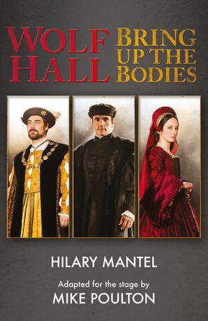 Wolf Hall & Bring Up the Bodies: RSC Stage Adaptation - Revised Edition Paperback  by Hilary Mantel