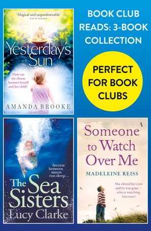 Book Club Reads: 3-Book Collection: Yesterday's Sun, The Sea Sisters, Someone to Watch Over Me eBook  by Amanda Brooke