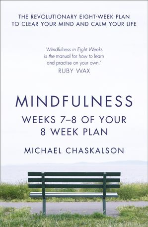Mindfulness: Weeks 5-6 of Your 8-Week Plan eBook  by Michael Chaskalson