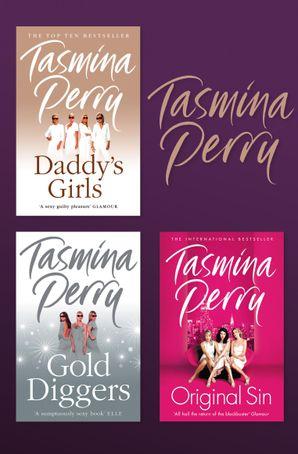 Tasmina Perry 3-Book Collection: Daddy's Girls, Gold Diggers, Original Sin