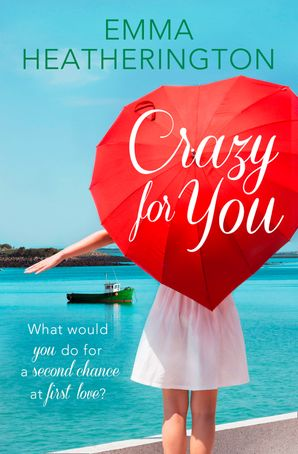 Crazy For You Paperback  by Emma Heatherington