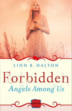 Forbidden: (A Novella) (Angels Among Us, Book 2) Paperback  by Linn B Halton