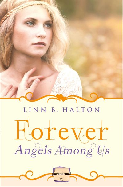 Forever: (A Novella) (Angels Among Us, Book 3) - Linn B Halton
