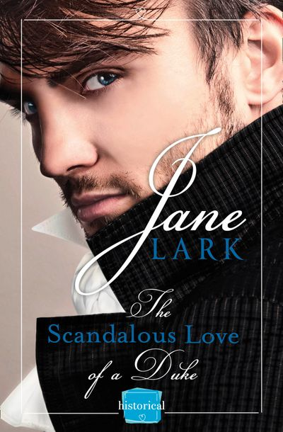 The Scandalous Love of a Duke: A romantic and passionate regency romance (The Marlow Family Secrets, Book 3) - Jane Lark