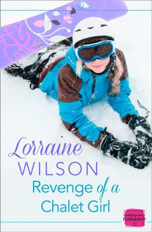 Revenge of a Chalet Girl: (A Novella) (Ski Season, Book 3) Paperback  by Lorraine Wilson