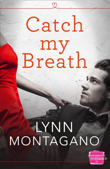 Catch My Breath (The Breathless Series, Book 1) - Lynn Montagano