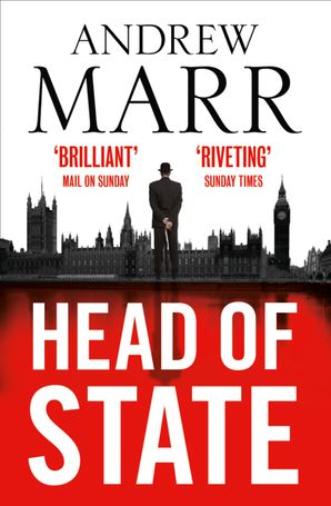 Head of State Paperback  by Andrew Marr