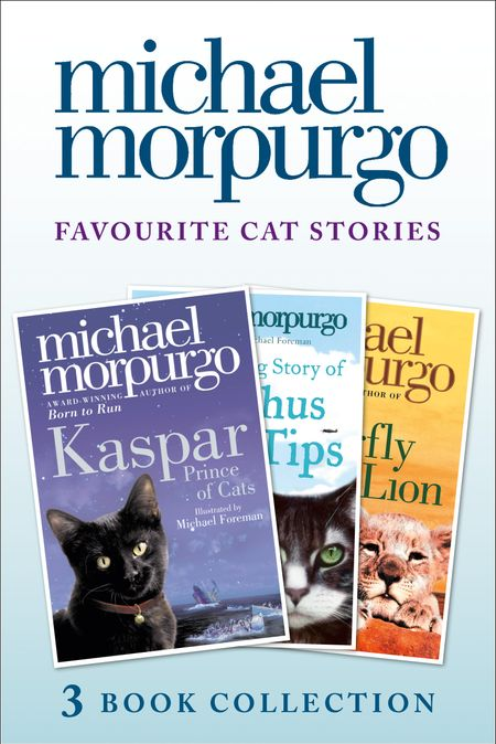 Favourite Cat Stories: The Amazing Story of Adolphus Tips, Kaspar and The Butterfly Lion - Michael Morpurgo