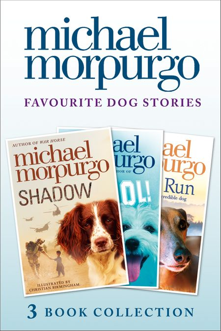 Favourite Dog Stories: Shadow, Cool! and Born to Run - Michael Morpurgo