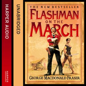 Flashman on the March by George MacDonald Fraser - Download Audio