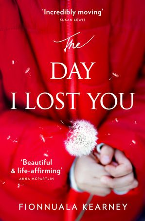 The Day I Lost You Paperback  by Fionnuala Kearney