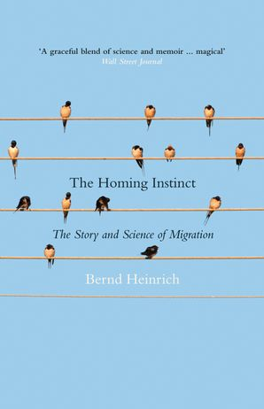 The Homing Instinct: The Story and Science of Migration