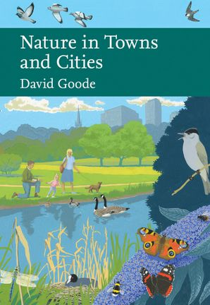 Nature in Towns and Cities Hardcover Limited signed edition by David Goode