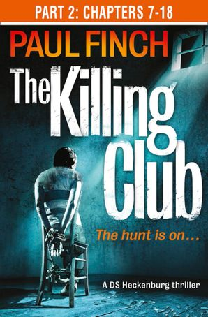 The Killing Club (Part Two: Chapters 7-18) eBook  by Paul Finch