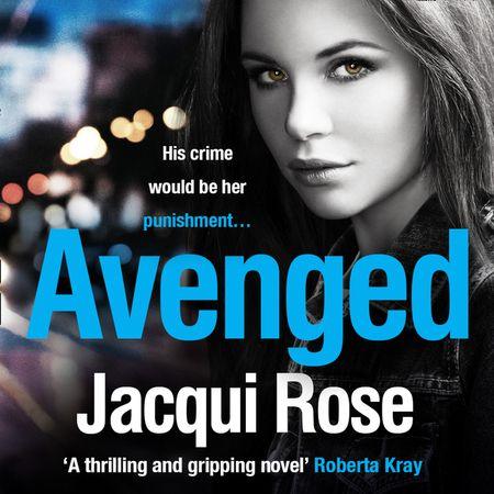 AVENGED - Jacqui Rose, Read by Annie Aldington