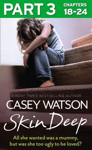 Skin Deep: Part 3 of 3 eBook  by Casey Watson