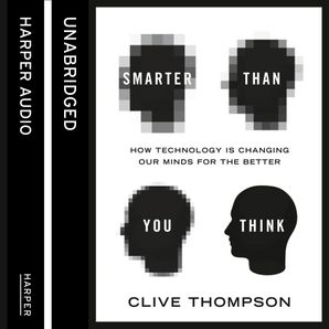 Unabridged edition by Clive Thompson