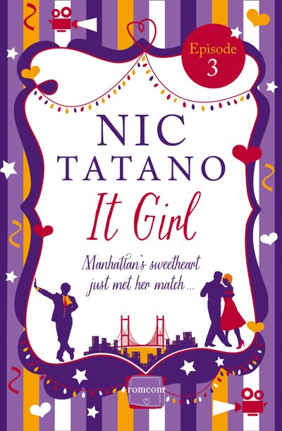 It Girl Episode 3: Chapter 14-19 of 36: HarperImpulse RomCom - Nic Tatano