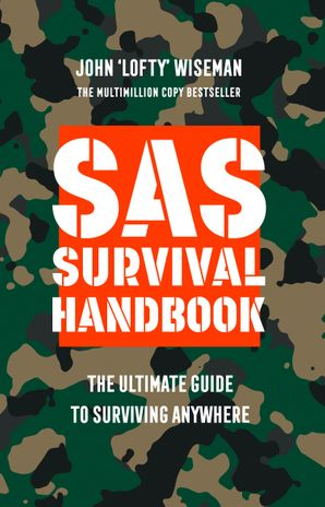 SAS Survival Handbook: The Definitive Survival Guide Paperback  by John 'Lofty' Wiseman