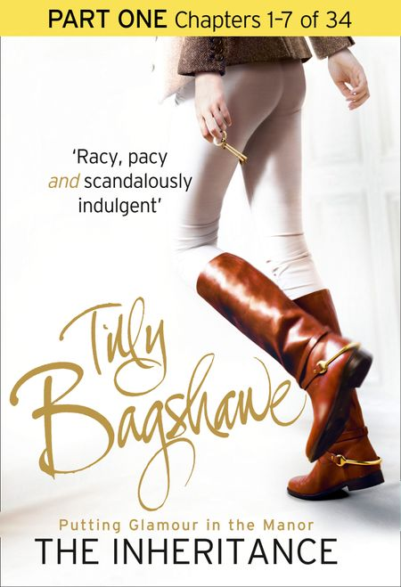 The Inheritance: Part One, Chapters 1–7 of 34 - Tilly Bagshawe