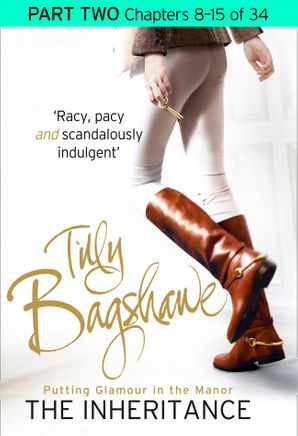 The Inheritance: Part Two, Chapters 8–15 of 34 eBook  by Tilly Bagshawe