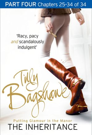 The Inheritance: Part Four, Chapters 25–34 of 34 eBook  by Tilly Bagshawe