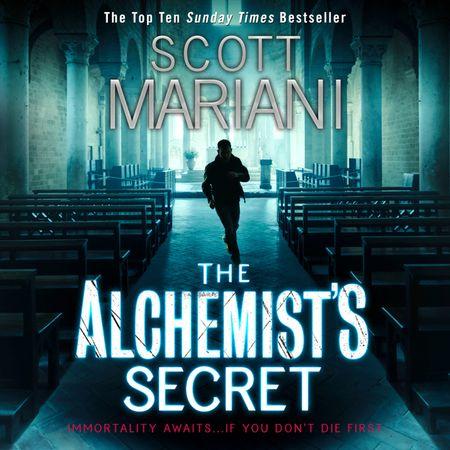 The Alchemist's Secret - Scott Mariani, Read by Will Rycroft