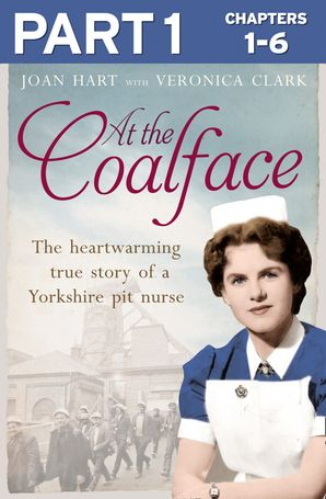 At the Coalface: Part 1 of 3 eBook  by Joan Hart