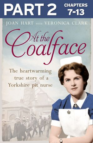 At the Coalface: Part 2 of 3: The memoir of a pit nurse eBook  by Joan Hart