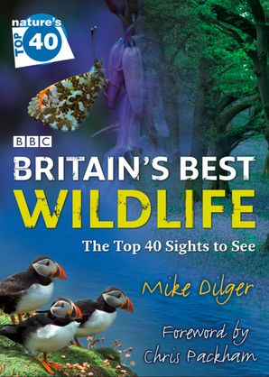Nature's Top 40: Britain's Best Wildlife eBook  by Mike Dilger