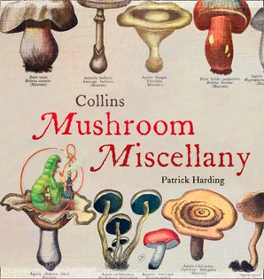 Collins Mushroom Miscellany eBook  by Patrick Harding