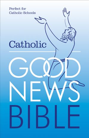 the-catholic-good-news-bible-gnb-with-illustrations-schools-edition